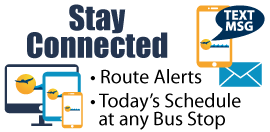 Stay Connected: route alerts, today's schedule at any bus stop.